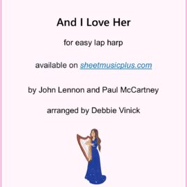 And I Love Her- easy lap harp